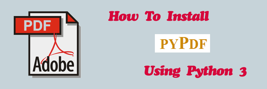 Python || How To Install PyPdf Using Python 3 – My