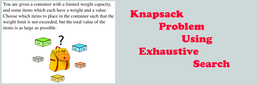 C++ || Knapsack Problem Using Exhaustive Search – My